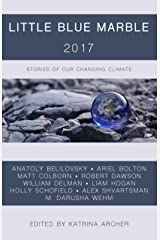 Little Blue Marble 2017: Stories of Our Changing Climate Kindle Edition