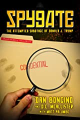 Spygate: The Attempted Sabotage of Donald J. Trump Kindle Edition