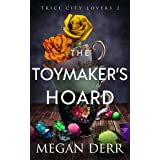 The Toymaker's Hoard (Trice City Lovers Book 2)