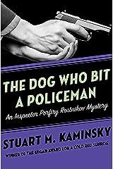 The Dog Who Bit a Policeman (Inspector Porfiry Rostnikov Mysteries Book 12) Kindle Edition
