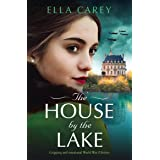 The House by the Lake: Gripping and emotional World War 2 fiction (Secrets of Paris) (English Edition)