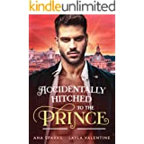 Accidentally Hitched To The Prince (Royal Heat Book 1)