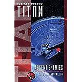Titan: Absent Enemies (Star Trek: Titan Book 8)
