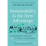 Sustainability Is the New Advantage: Leadership, Change, and the Future of Business (Anthem Environment and Sustainability In