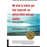 We Wish to Inform You That Tomorrow We Will Be Killed with Our Families: Stories from Rwanda (Bestselling Backlist)
