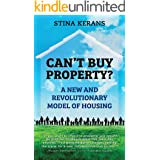 Can't Buy Property: A new and revolutionary model of housing