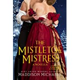 The Mistletoe Mistress (Saints & Scoundrels)