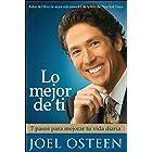 Lo mejor de ti (Become a Better You) Spanish Editi: 7 pasos para mejorar tu vida diaria (Spanish Edition)