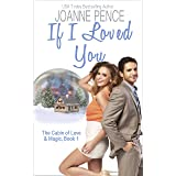 If I Loved You: The Cabin of Love & Magic: Book 1 (The Cabin of Love and Magic)
