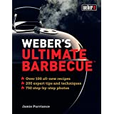 Weber's Ultimate Barbecue: Over 100 all-new recipes; 200 expert tips and techniques; 750 step-by-step photos