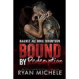 Bound by Redemption (Ravage MC Bound Series Book 8): A Motorcycle Club Romance (Ravage #17)