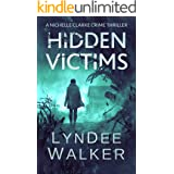 Hidden Victims: A Nichelle Clarke Crime Thriller