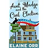 Aunt Madge and the Civil Election: An Aunt Madge Story in the Jolie Gentil Series (Jolie Gentil Cozy Mystery Series)