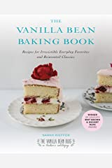 The Vanilla Bean Baking Book: Recipes for Irresistible Everyday Favorites and Reinvented Classics Kindle Edition