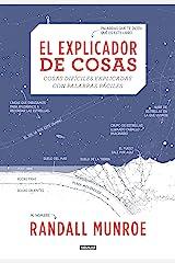 El explicador de cosas: Cosas difíciles explicadas con palabras fáciles Hardcover