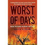 Worst of Days: Inside the black Saturday firestorm