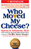 Who Moved My Cheese?: An A-Mazing Way to Deal with Change in…