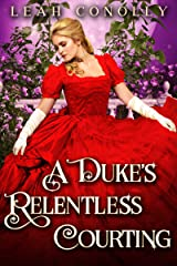 A Duke's Relentless Courting: A Clean & Sweet Regency Historical Romance Novel Kindle Edition