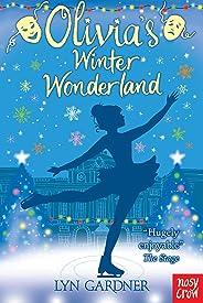 Olivia's Winter Wonderland (Stage School Book 5)