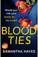 Blood Ties: A heartstopping psychological thriller with a twist you will never see coming Kindle Edition