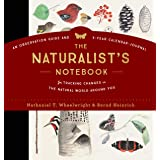 The Naturalist's Notebook: An Observation Guide and 5-Year Calendar-Journal for Tracking Changes in the Natural World around