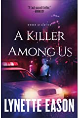 A Killer Among Us: A Novel (Women of Justice Book 3) Kindle Edition