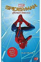 Marvel Spider-Man - Homecoming: Das Buch zum Film ab 10 Jahren (Die Marvel-Filmbuch-Reihe 6) (German Edition) Kindle Edition