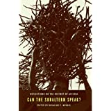 Can the Subaltern Speak?: Reflections on the History of an Idea