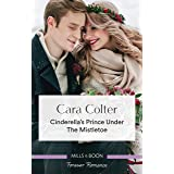 Cinderella's Prince Under the Mistletoe (A Crown by Christmas)