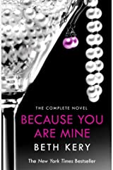 Because You Are Mine Complete Novel: Because You Are Mine Series #1 Kindle Edition