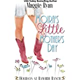 Moira's Little Mother's Day: Holidays at Rawhide Ranch
