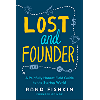 Lost and Founder: A Painfully Honest Field Guide to the Star…