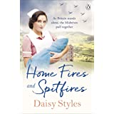 Home Fires and Spitfires (Wartime Midwives Series Book 2)
