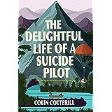 The Delightful Life of a Suicide Pilot: 15