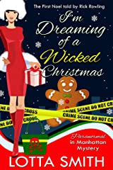 I'm Dreaming of a Wicked Christmas: The First Noel told by Rick Rowling (Paranormal in Manhattan Mystery: A Cozy Mystery Book 17) Kindle Edition
