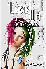 Level Up: Level One : Headshot Kindle Edition