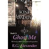 Ghost Me (Bone Daddy Book 3)