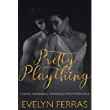 Pretty Plaything: A Dark Arranged Marriage Mafia Romance