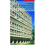 Le Corbusier: L Unité d habitation de Marseille / The Unité d Habitation in Marseilles: L'Unite D'Habitation de Marseille