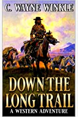 Down The Long Trail: A Western Adventure Kindle Edition