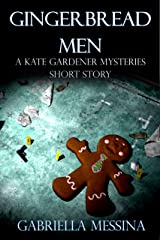 Gingerbread Men: a Kate Gardener Mysteries Christmas story Kindle Edition