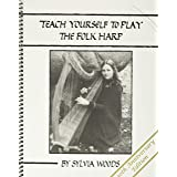 Teach Yourself to Play the Folk Harp 30th Anniversary Edition