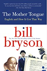 The Mother Tongue: English and How it Got that Way Kindle Edition