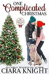 One Complicated Christmas (Christmas Mountain Clean Romance Book 5) Kindle Edition