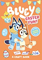 Bluey: Easter Fun!: A Craft Book