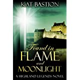 Found in Flame and Moonlight (Highland Legends Book 4)