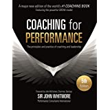 Coaching for Performance: The Principles and Practice of Coaching and Leadership FULLY REVISED 25TH ANNIVERSARY EDITION (Peop