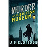 Murder at the British Museum: London's famous museum holds a deadly secret… (Museum Mysteries Book 2)