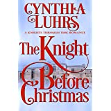 The Knight Before Christmas: Lighthearted Holiday Time Travel Romance (A Knights Through Time Romance Book 12)