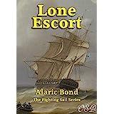 Lone Escort (The Fighting Sail Series Book 13)